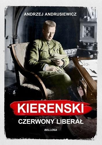 Andrzej Andrusiewicz - Kierenski. Czerwony liberał