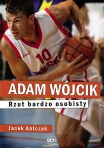 Jacek Antczak - Adam Wójcik. Rzut bardzo osobisty