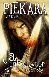 Jacek Piekara, Ja Inkwizytor. Bicz Boży