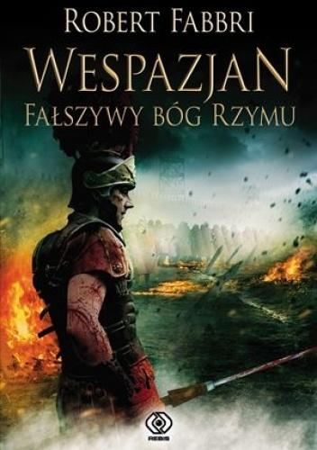 Robert Fabbri - Wespazjan. Fałszywy bóg Rzymu