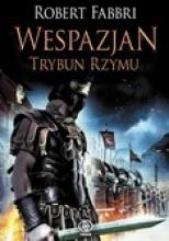 Robert Fabbri - Wespazjan. Trybun Rzymu