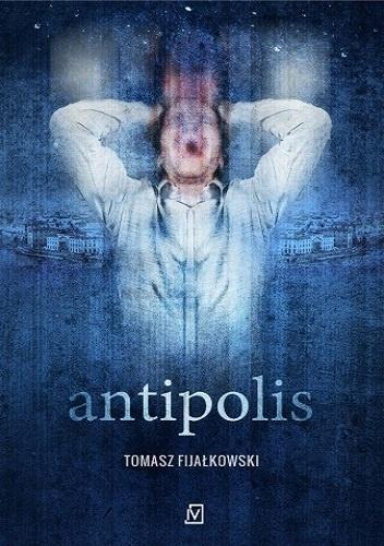Tomasz Fijałkowski - Antipolis