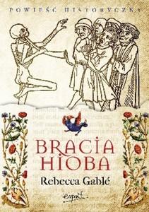 Rebecca Gablé - Bracia Hioba