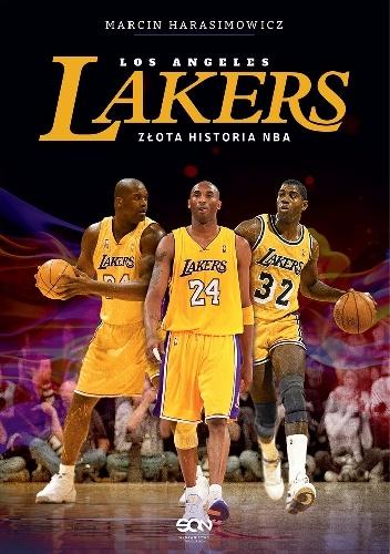 Marcin Harasimowicz - Los Angeles Lakers. Złota historia NBA