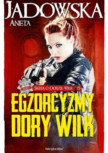 Aneta Jadowska – Egzorcyzmy Dory Wilk