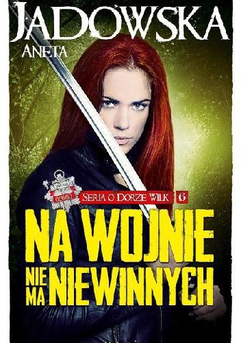 Aneta Jadowska - Na wojnie nie ma niewinnych