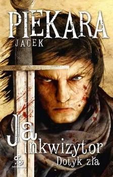Jacek Piekara, Ja, inkwizytor. Dotyk zła