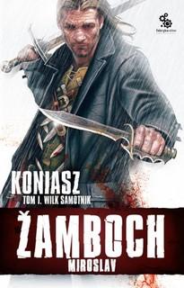 Miroslav Žamboch, Koniasz. Wilk samotnik