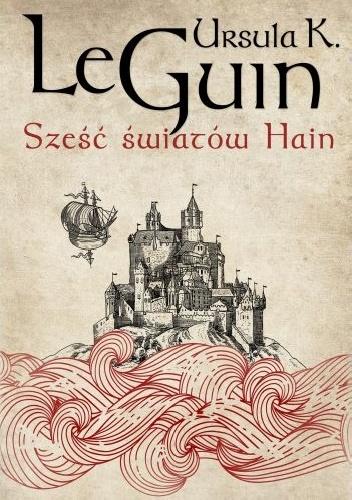 Ursula K. Le Guin - Sześć światów Hain