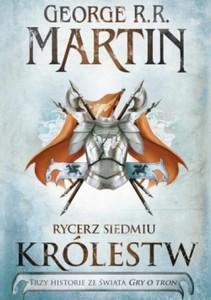 George R.R. Martin - Rycerz Siedmiu Królestw