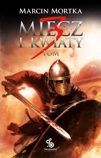 Marcin Mortka, Miecz i Kwiaty. Tom 3.