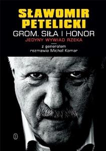 Sławomir Petelicki - GROM. Siła i honor.