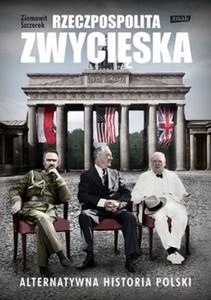 Ziemowit Szczerek - Rzeczpospolita Zwycięska