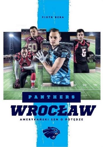 Piotr Bera – Panthers Wrocław. Amerykański sen o potędze