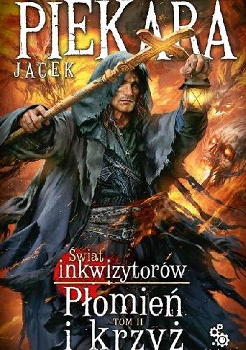 Jacek Piekara - Płomień i krzyż t. II
