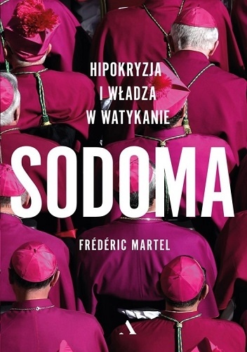 Frédéric Martel Sodoma. Hipokryzja i władza w Watykanie