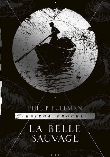 Philip Pullman - La Belle Sauvage