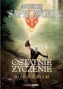 Andrzej Sapkowski - Wiedźmin. Ostatnie życzenie